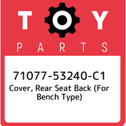 71077-53240-c1 Toyota Cover, Rear Seat Back For Bench Type 7107753240c1, New G