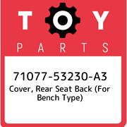 71077-53230-a3 Toyota Cover, Rear Seat Back For Bench Type 7107753230a3, New G