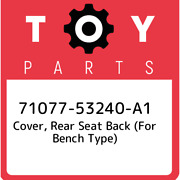 71077-53240-a1 Toyota Cover, Rear Seat Back For Bench Type 7107753240a1, New G