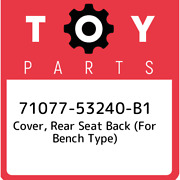 71077-53240-b1 Toyota Cover, Rear Seat Back For Bench Type 7107753240b1, New G