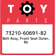 73210-60691-b2 Toyota Belt Assy Front Seat Outer Rh 7321060691b2 New Genuine