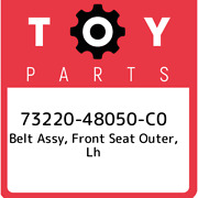 73220-48050-c0 Toyota Belt Assy Front Seat Outer Lh 7322048050c0 New Genuine