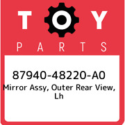 87940-48220-a0 Toyota Mirror Assy Outer Rear View Lh 8794048220a0 New Genuine