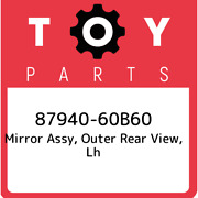 87940-60b60 Toyota Mirror Assy, Outer Rear View, Lh 8794060b60, New Genuine Oem