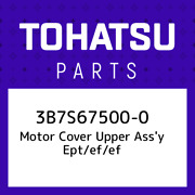 3b7s67500-0 Tohatsu Motor Cover Upper Assand039y Ept/ef/ef 3b7s675000 New Genui