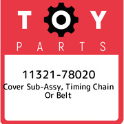 11321-78020 Toyota Cover Sub-assy Timing Chain Or Belt 1132178020 New Genuine