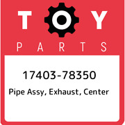 17403-78350 Toyota Pipe Assy Exhaust Center 1740378350 New Genuine Oem Part