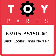 63915-36150-a0 Toyota Duct Cooler Inner No.1 Rh 6391536150a0 New Genuine Oem