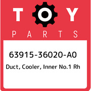 63915-36020-a0 Toyota Duct Cooler Inner No.1 Rh 6391536020a0 New Genuine Oem