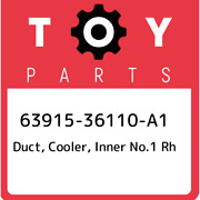 63915-36110-a1 Toyota Duct Cooler Inner No.1 Rh 6391536110a1 New Genuine Oem