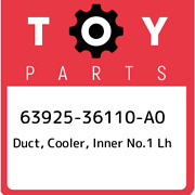63925-36110-a0 Toyota Duct Cooler Inner No.1 Lh 6392536110a0 New Genuine Oem