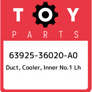 63925-36020-a0 Toyota Duct Cooler Inner No.1 Lh 6392536020a0 New Genuine Oem