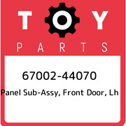 67002-44070 Toyota Panel Sub-assy Front Door Lh 6700244070 New Genuine Oem Pa