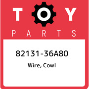 82131-36a80 Toyota Wire Cowl 8213136a80 New Genuine Oem Part