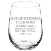 Occupational Therapist Miracle Worker Job Title Stemmed / Stemless Wine Glass