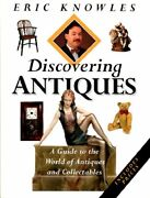 Discovering Antiques A Guide To The World Of Antiques And Collectables By Eric