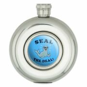 Seal The Deal Cool Funny Humor Round Stainless Steel 5oz Hip Drink Flask