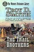 The Trail Brothers By Troy D. Smith