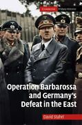 Operation Barbarossa And Germany's Defeat In The East Cambridge Military Histor