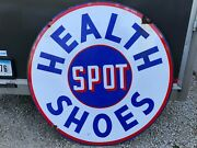Health Spot Shoes 48 Round Sign Dsp Porcelain Gas And Oil Advertising Will Ship