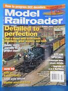 Model Railroader Magazine 2007 March Detailed To Perfection Roads Rivers Hills
