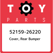 52159-26220 Toyota Cover, Rear Bumper 5215926220, New Genuine Oem Part
