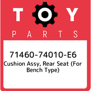71460-74010-e6 Toyota Cushion Assy Rear Seat For Bench Type 7146074010e6 New