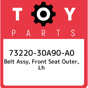 73220-30a90-a0 Toyota Belt Assy Front Seat Outer Lh 7322030a90a0 New Genuine