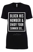 Block His Number And Enjoy Ur Summer Sis -- Womenand039s Humor T-shirt