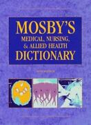 Mosby's Medical, Nursing And Allied Health Dictionary By Walter D. Glanze, Lois…