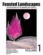 Feasted Landscapes Sustainability In American Topics Volume 1 By Vu Roy New