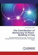 The Contribution Of Democracy To Peace-building In Iraq By Dieko, Steeve New,,