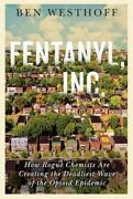 Fentanyl Inc By Ben Westhoff Author