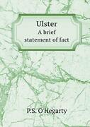 Ulster A Brief Statement Of Fact Oand039hegarty P.s. 9785519460507 Free Shipping