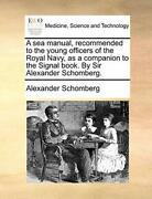 A Sea Manual Recommended To The Young Officers Schomberg Alexander