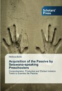 Acquisition Of The Passive By Setswana-speaking Preschoolers By Mellissa New,,