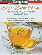 Sugar Detox Guide Beat Cravings And Lose Weigh, Owen, Ethan,,