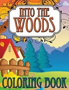 Into The Woods Coloring Book, Llc, Speedy 9781634285933 Fast Free Shipping,,