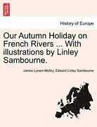 Our Autumn Holiday On French Rivers ... With Il, Molloy, Lynam,,