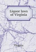 Liquor Laws Of Virginia By Virginia, New 9785519330169 Fast Free Shipping,,