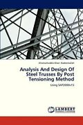 Analysis And Design Of Steel Trusses By Post Tensioning Method By Khan New