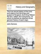 The True Secret History Of The Lives And Reigns, Somers, John Pf,,
