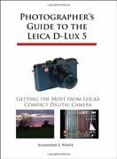 Photographerand039s Guide To The Leica D-lux 5 Gett White S.