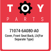 71074-6a080-a0 Toyota Cover Front Seat Back Lhfor Separate Type 710746a080a0