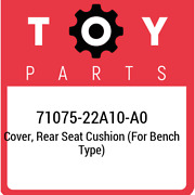 71075-22a10-a0 Toyota Cover, Rear Seat Cushion For Bench Type 7107522a10a0, Ne