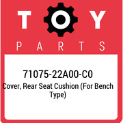 71075-22a00-c0 Toyota Cover, Rear Seat Cushion For Bench Type 7107522a00c0, Ne