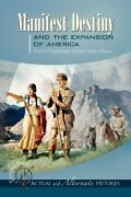Manifest Destiny And The Expansion Of America , Carlisle, Golson-,