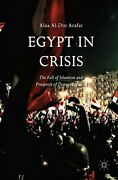 Egypt In Crisis The Fall Of Islamism And Prosp, Arafat-,