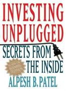 Investing Unplugged Secrets From The Inside Patel 9781403946201 New-