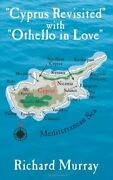 Cyprus Revisited With Othello In Love, Murray 9781425924669 Free Shipping-,